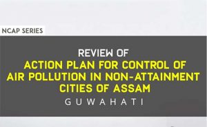 Read more about the article Review of action plan for control of Air Pollution in non-attainment cities of Assam: Guwahati