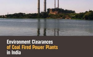 Read more about the article Environment Clearances of Coal Fired Power Plants in India (2014- 2018)
