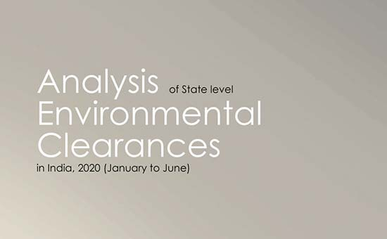 You are currently viewing Analysis of State level Environmental Clearances in India, 2020 (January to June)
