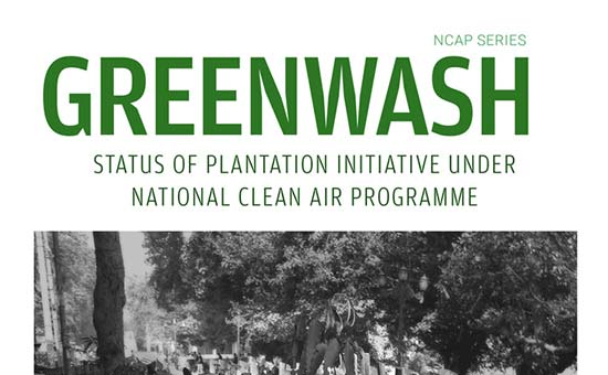 You are currently viewing Greenwash: Status of Plantation Initiative Under National Clean Air Programme